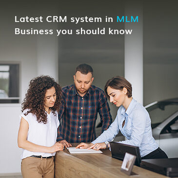 Latest CRM Systems in MLM Business | MLM Developmental Services