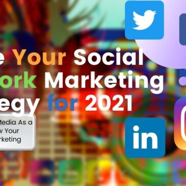 Create Your MLM Strategy for 2021 Using Social Network Marketing