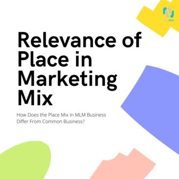 Relevance of Place in Marketing Mix | Structure Your MLM
